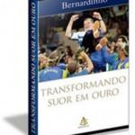 Bernardinho conta um pouco de seu estilo no livro Transformando Suor em Ouro